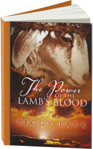 The Power of the Lamb's Blood by Peggy Park